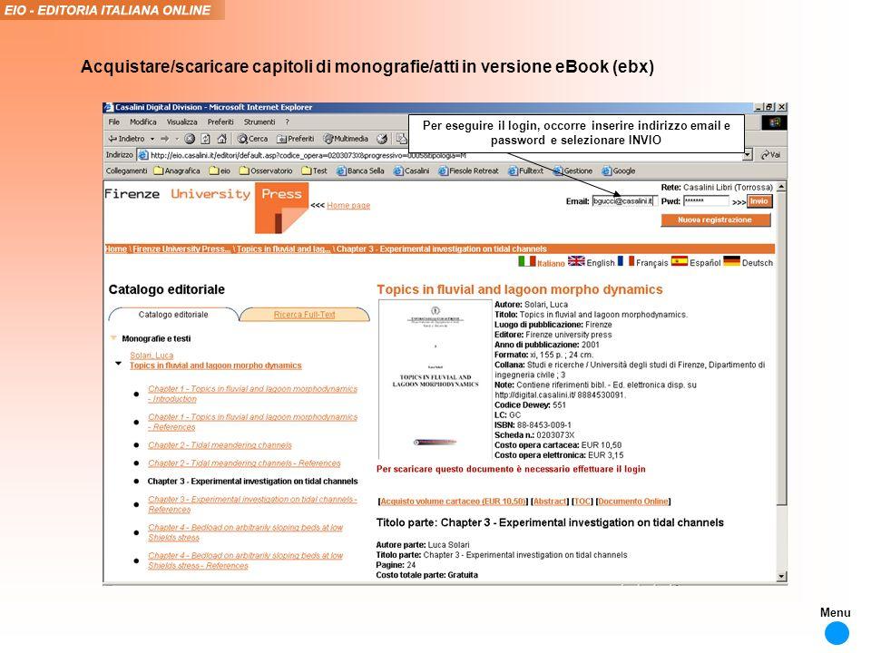 Per eseguire il login, occorre inserire indirizzo email e password e selezionare INVIO Acquistare/scaricare capitoli di monografie/atti in versione eBook (ebx) Menu
