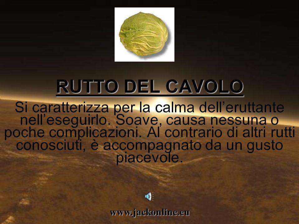 www.jackonline.eu RUTTO DEL CAVOLO RUTTO DEL CAVOLO Si caratterizza per la calma delleruttante nelleseguirlo.