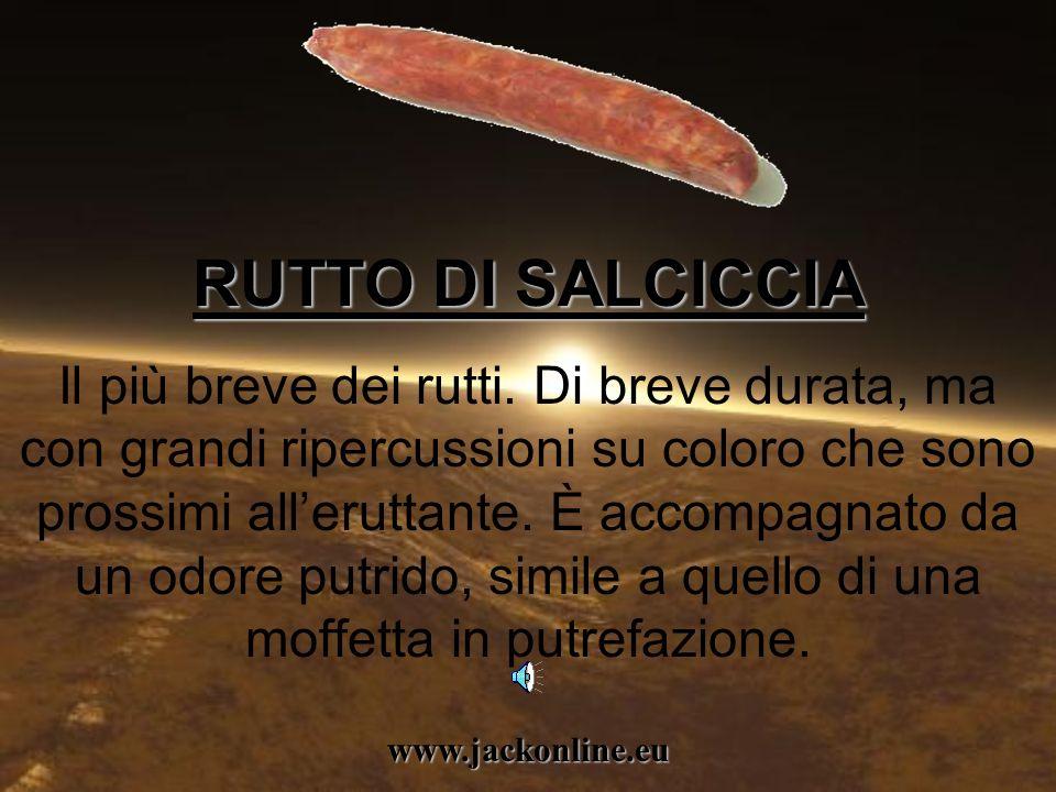 www.jackonline.eu RUTTO DI SALCICCIA RUTTO DI SALCICCIA Il più breve dei rutti.