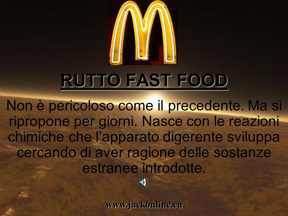 www.jackonline.eu RUTTO FAST FOOD RUTTO FAST FOOD Non è pericoloso come il precedente.
