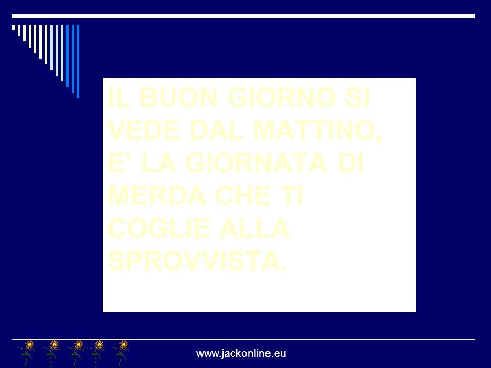 www.jackonline.eu NON BISOGNA MAI CREDERE ALLE DONNE, QUANDO LEI TI DICE: SEI IL MIO FARO, CONTROLLATE CHE LEI NON SIA INVECE, UN PORTO DI MARE!
