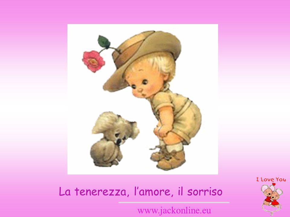 www.jackonline.eu La tenerezza, lamore, il sorriso
