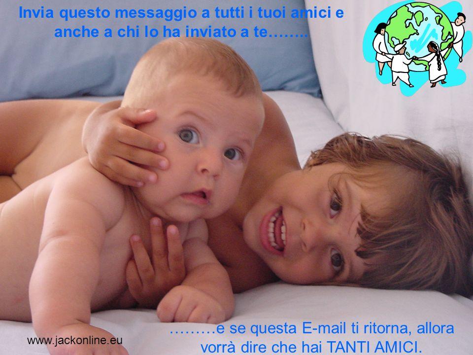 www.jackonline.eu Ovunque ti trovi, è il tuo amico a costruire il tuo mondo