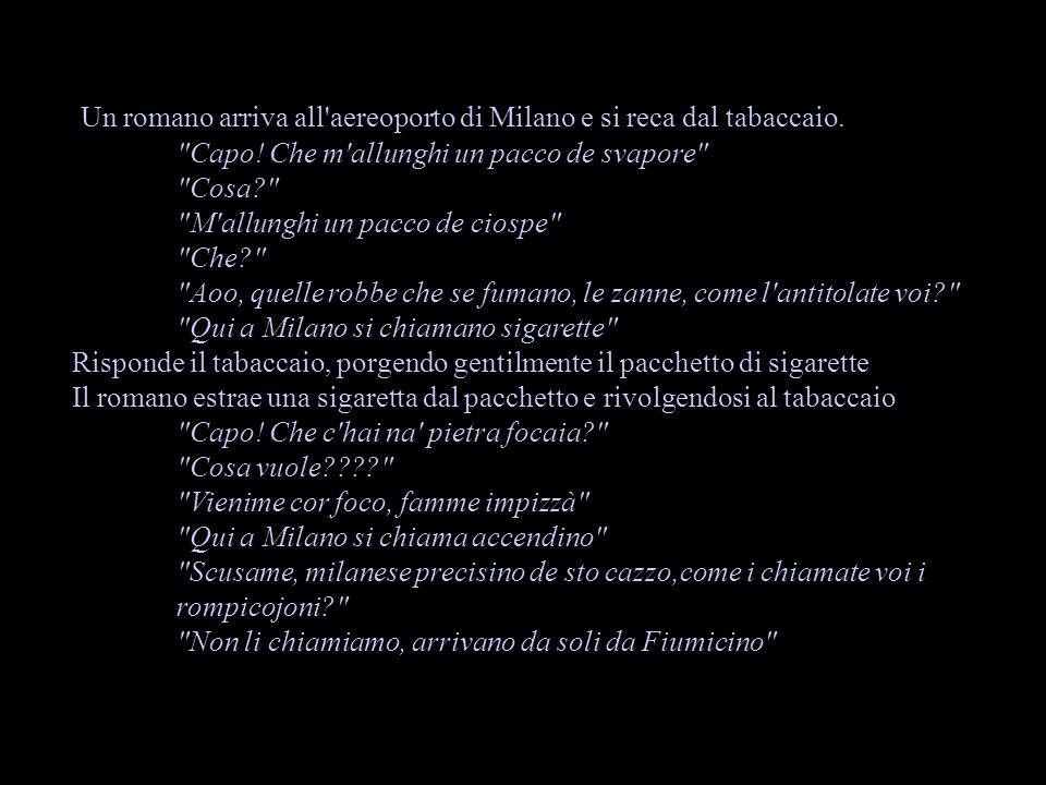 Un romano arriva all'aereoporto di Milano e si reca dal tabaccaio.