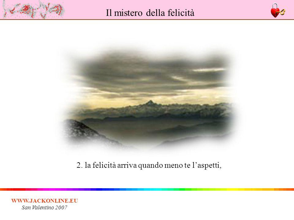 WWW.JACKONLINE.EU San Valentino 2007 13. la felicità non sa fare i conti, Il mistero della felicità