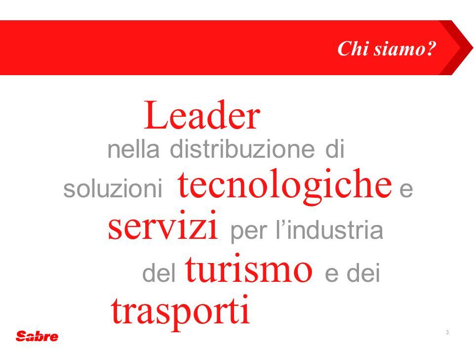 3 Leader nella distribuzione di soluzioni tecnologiche e servizi per lindustria del turismo e dei trasporti Chi siamo?