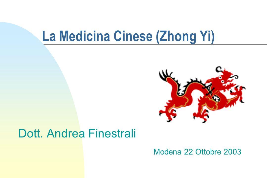 La Medicina Cinese (Zhong Yi) Dott. Andrea Finestrali Modena 22 Ottobre 2003