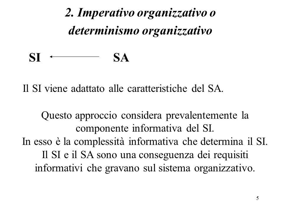 5 SI SA Il SI viene adattato alle caratteristiche del SA. Questo approccio considera prevalentemente la componente informativa del SI. In esso è la co