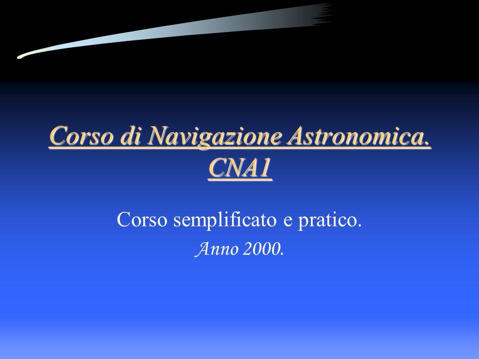 Corso di Navigazione Astronomica CNA1.Scopo del corso.