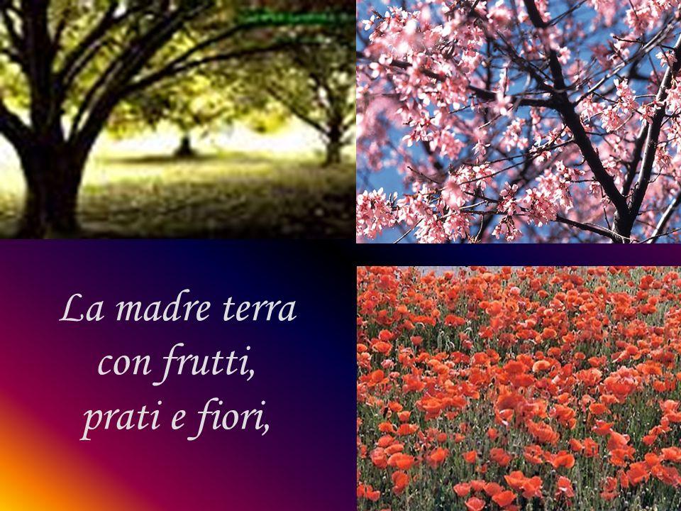 La madre terra con frutti, prati e fiori,