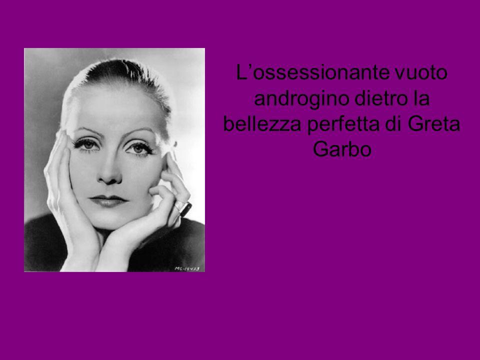 Lossessionante vuoto androgino dietro la bellezza perfetta di Greta Garbo