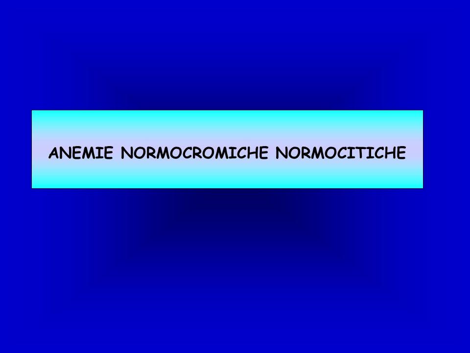ANEMIE NORMOCROMICHE NORMOCITICHE
