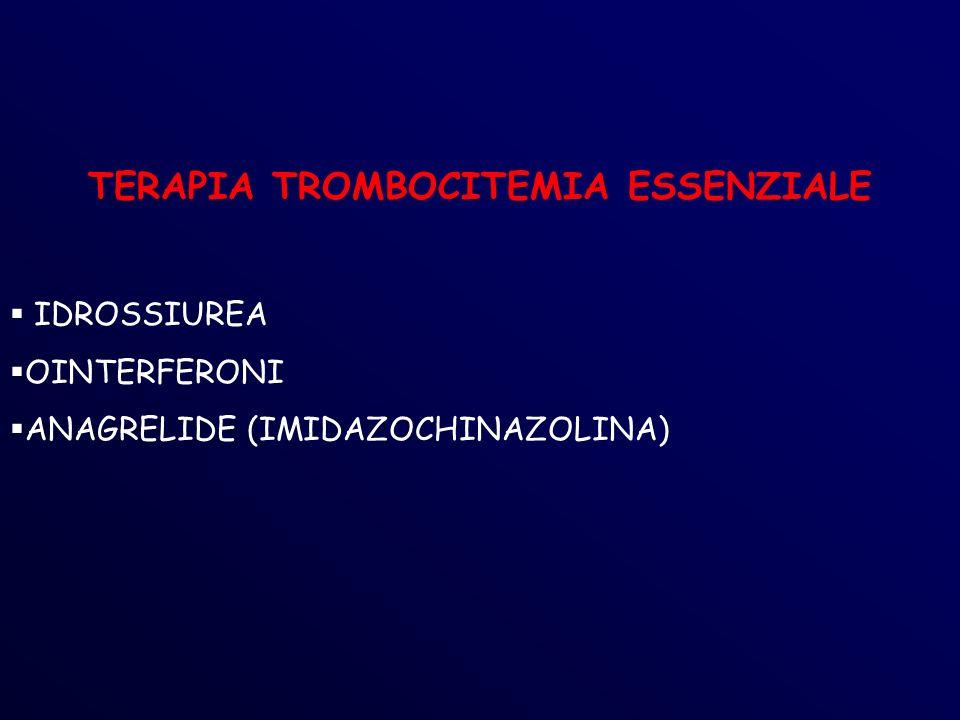 TERAPIA TROMBOCITEMIA ESSENZIALE IDROSSIUREA OINTERFERONI ANAGRELIDE (IMIDAZOCHINAZOLINA)