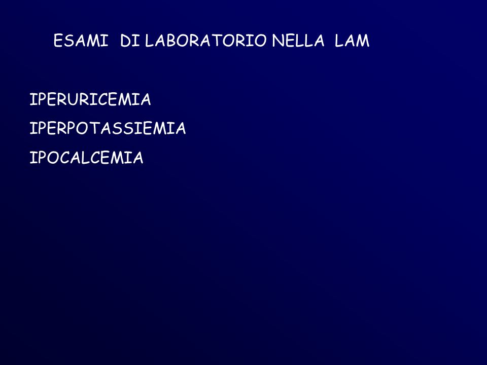 ESAMI DI LABORATORIO NELLA LAM IPERURICEMIA IPERPOTASSIEMIA IPOCALCEMIA