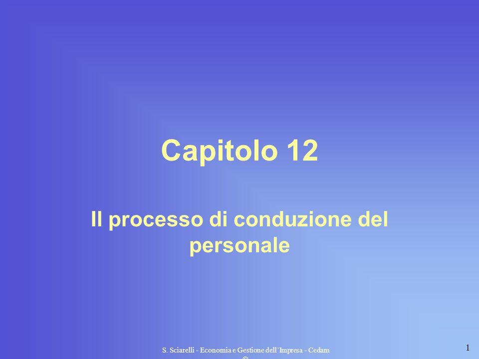1 S. Sciarelli - Economia e Gestione dellImpresa - Cedam Capitolo 12 Il processo di conduzione del personale
