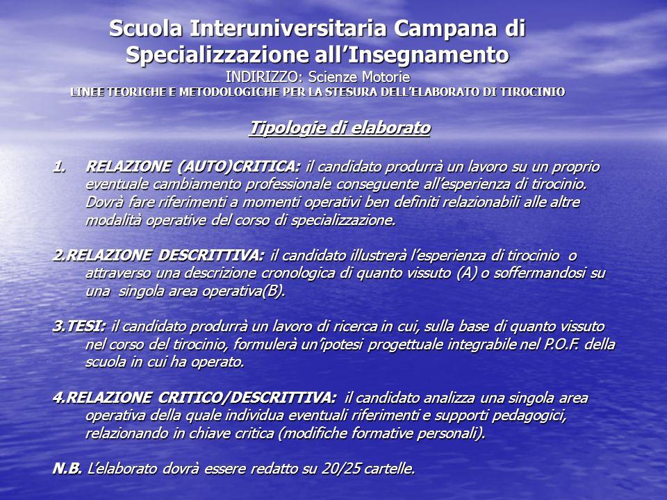 Scuola Interuniversitaria Campana di Specializzazione allInsegnamento INDIRIZZO: Scienze Motorie LINEE TEORICHE E METODOLOGICHE PER LA STESURA DELLELA