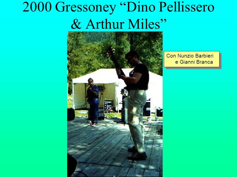 2000 Gressoney Dino Pellissero & Arthur Miles Con Nunzio Barbieri e Gianni Branca