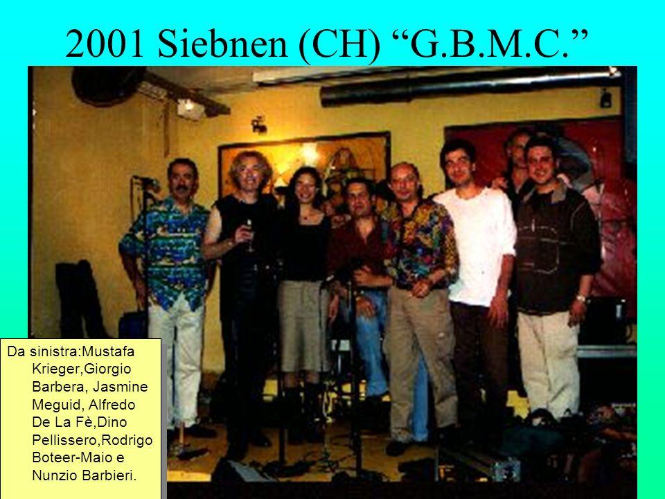 2001 Siebnen (CH) G.B.M.C. Da sinistra:Mustafa Krieger,Giorgio Barbera, Jasmine Meguid, Alfredo De La Fè,Dino Pellissero,Rodrigo Boteer-Maio e Nunzio