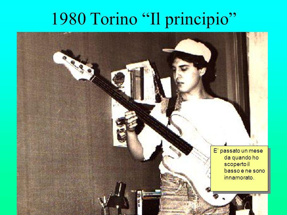 1980 Torino Il principio E passato un mese da quando ho scoperto il basso e ne sono innamorato.