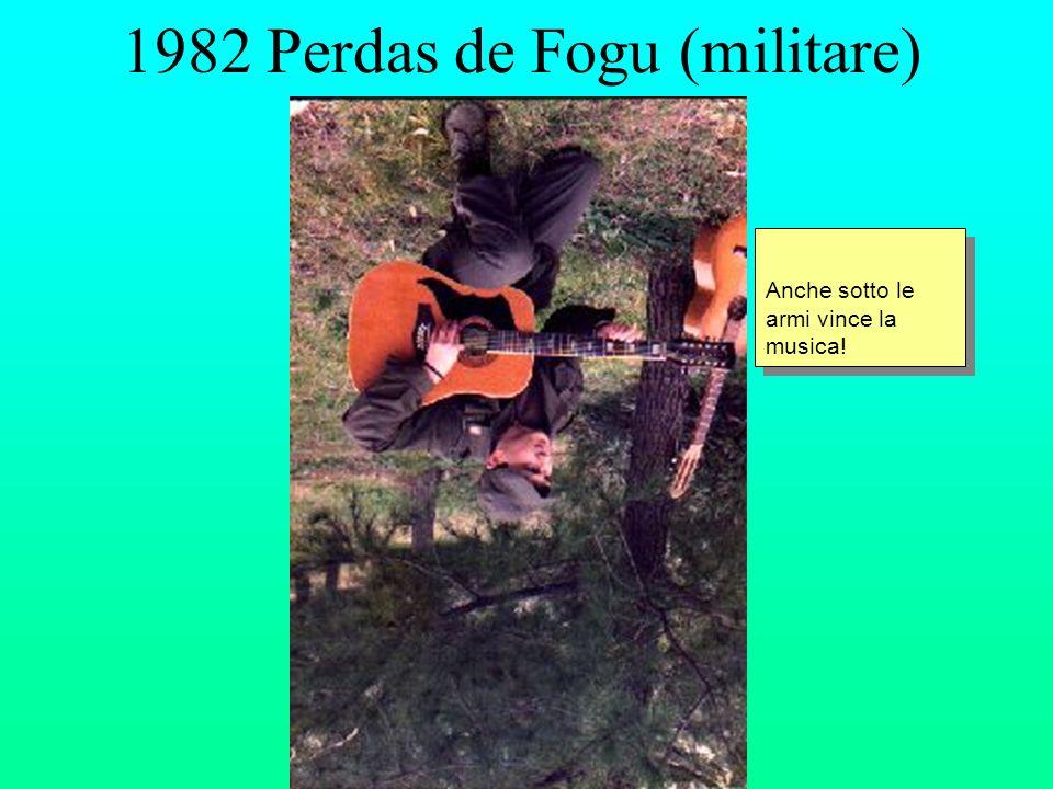 1982 Perdas de Fogu (militare) Anche sotto le armi vince la musica!