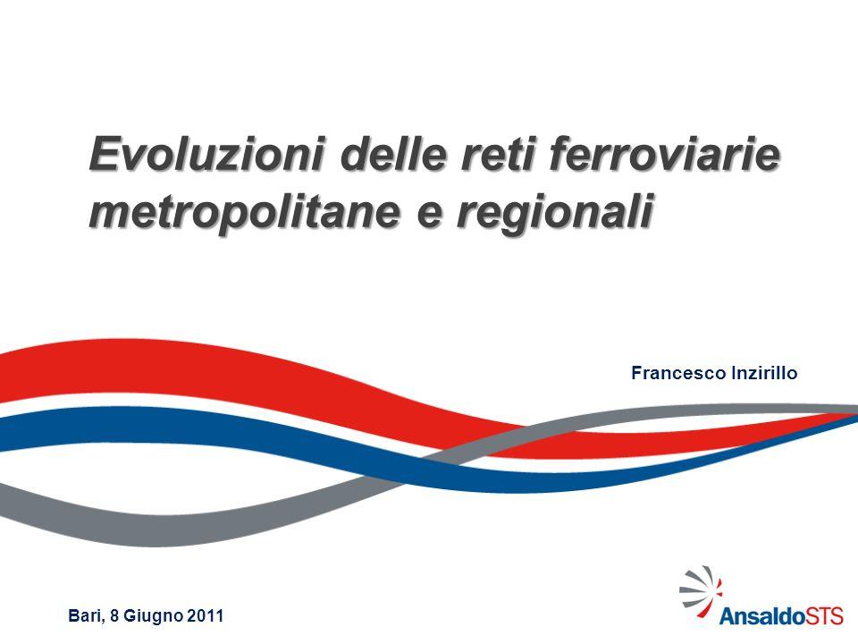 Evoluzioni delle reti ferroviarie metropolitane e regionali Bari, 8 Giugno 2011 Francesco Inzirillo