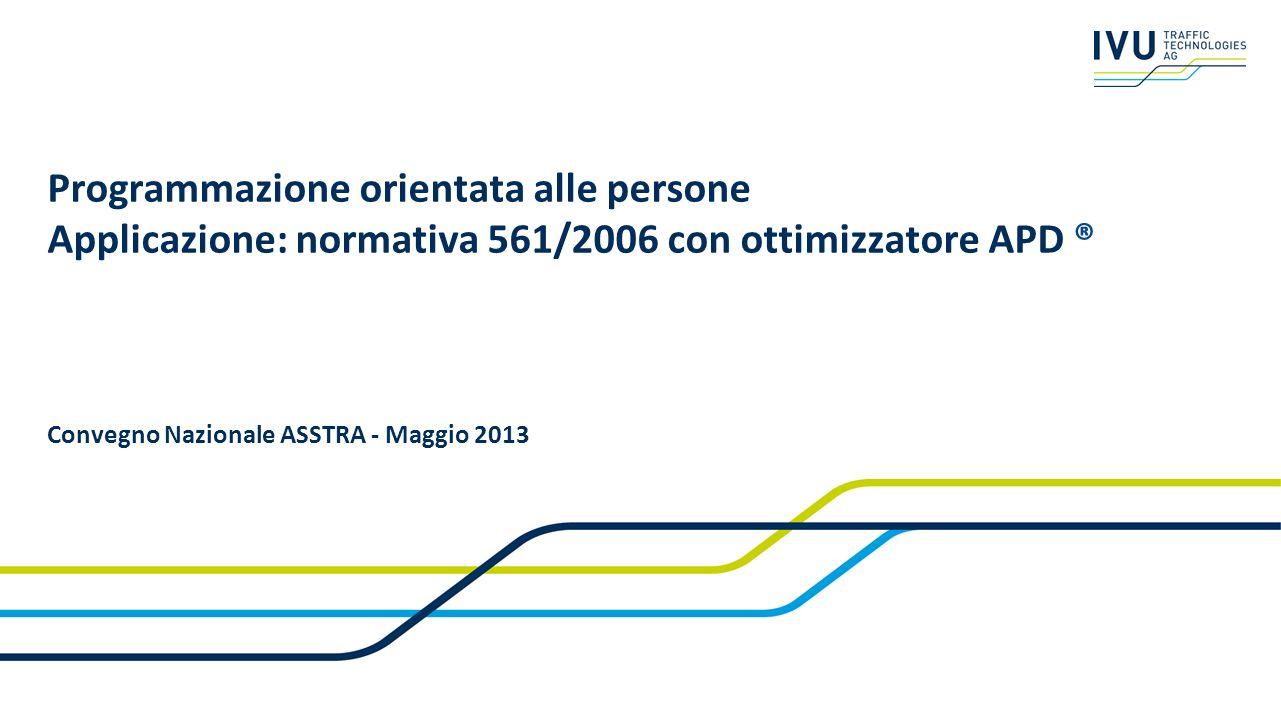 Sommario Chi è IVU Nel mondo In Italia I prodotti Gli Ottimizzatori APD Applicazione alla normativa 561/2006 Difficoltà della normativa Obiettivi e risultati