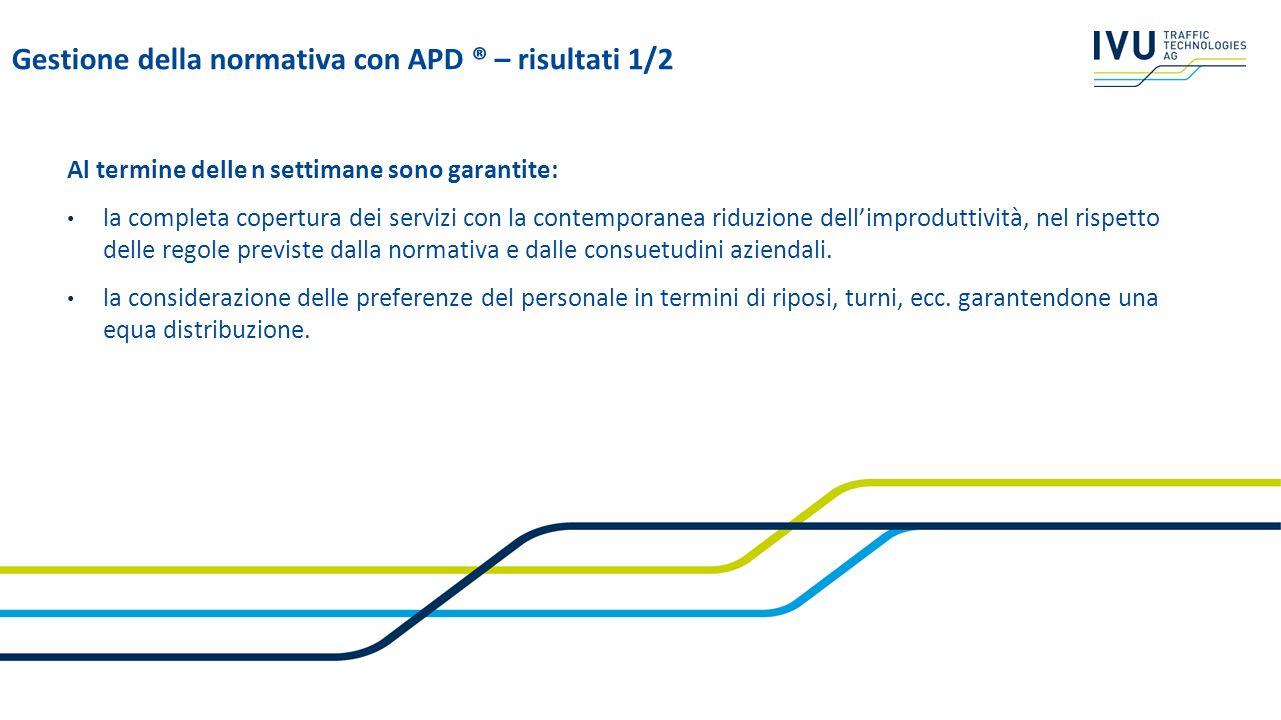 Al termine delle n settimane sono garantite: la completa copertura dei servizi con la contemporanea riduzione dellimproduttività, nel rispetto delle r