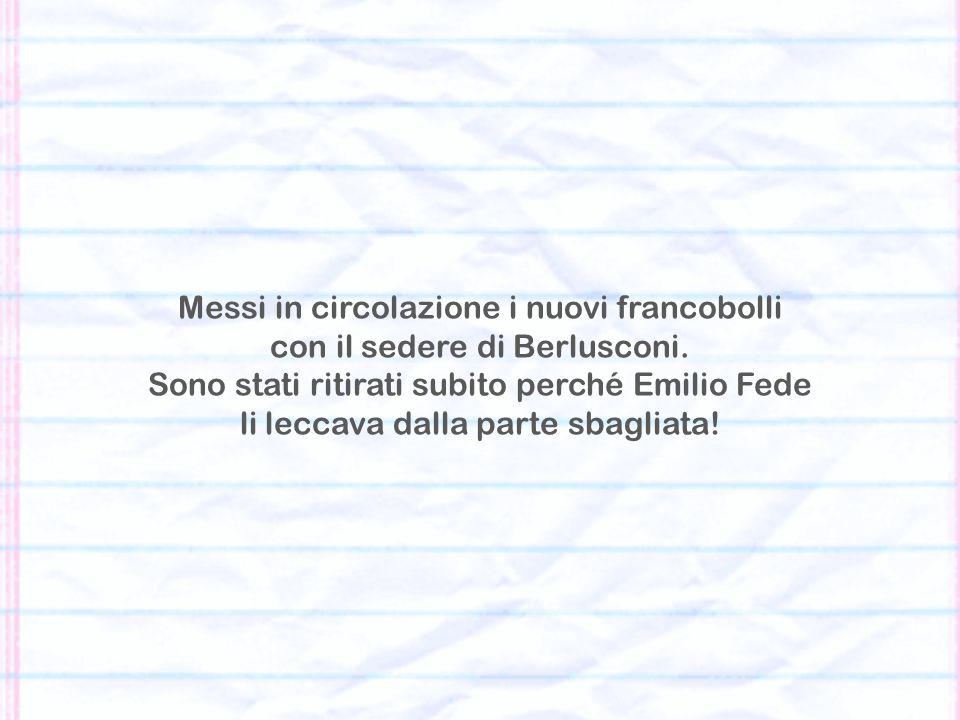 Messi in circolazione i nuovi francobolli con il sedere di Berlusconi.