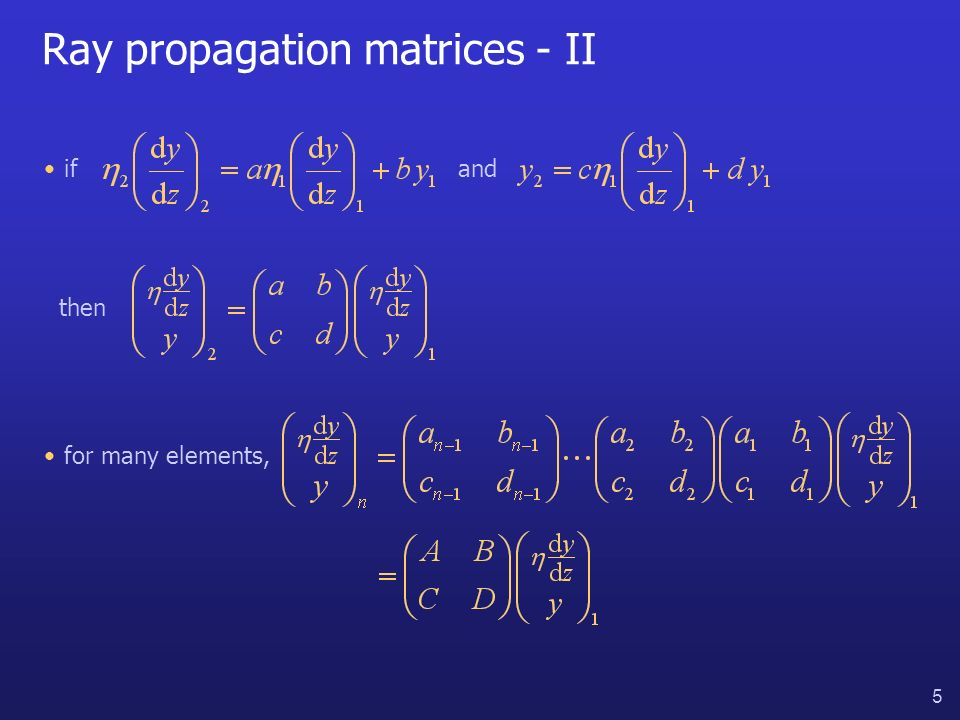 6 Ray propagation matrices 1 2 free space t 1 2 refraction 1 2 thin lens