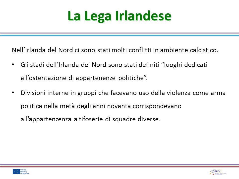 La Lega Irlandese NellIrlanda del Nord ci sono stati molti conflitti in ambiente calcistico.