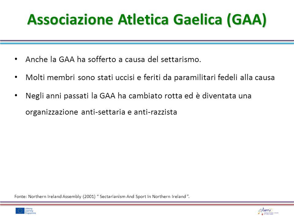 Associazione Atletica Gaelica (GAA) Anche la GAA ha sofferto a causa del settarismo.