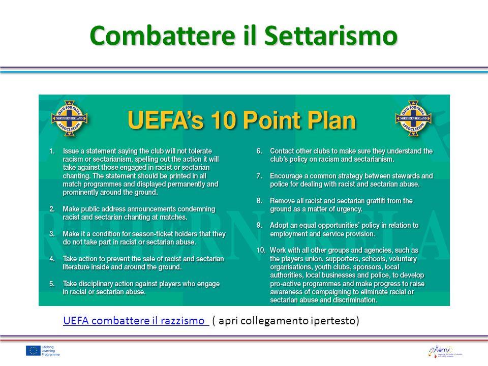 Combattere il Settarismo UEFA combattere il razzismo ( apri collegamento ipertesto)UEFA combattere il razzismo