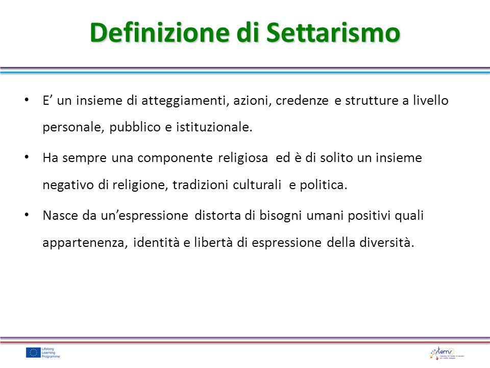 Definizione di Settarismo E un insieme di atteggiamenti, azioni, credenze e strutture a livello personale, pubblico e istituzionale.