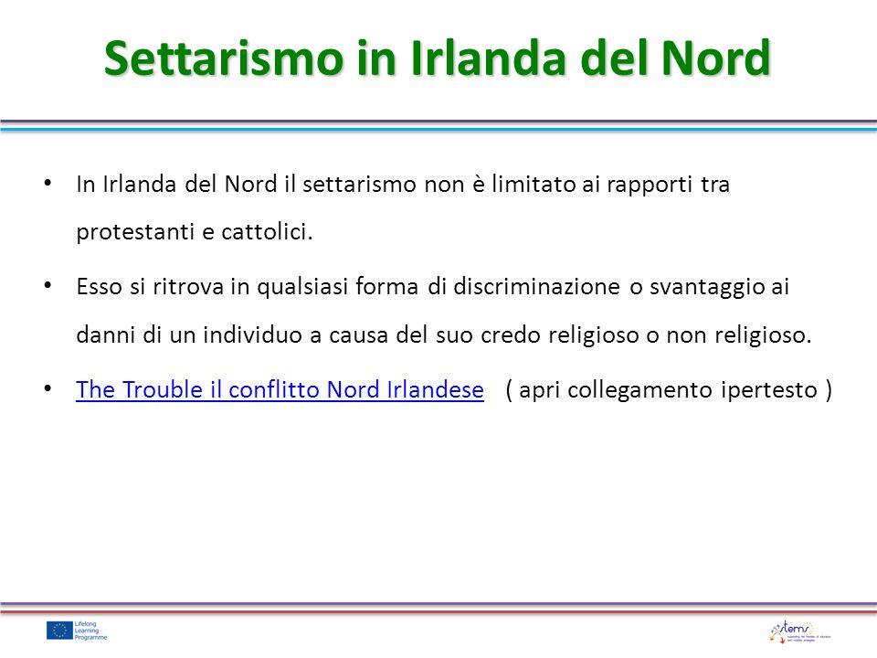 Settarismo in Irlanda del Nord In Irlanda del Nord il settarismo non è limitato ai rapporti tra protestanti e cattolici.