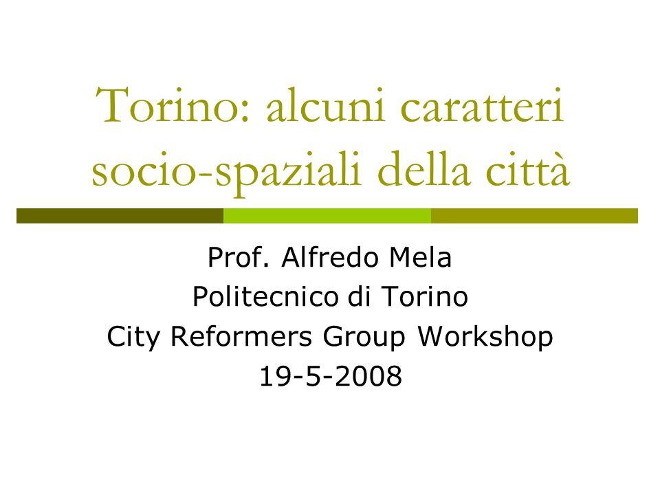 Torino: alcuni caratteri socio-spaziali della città Prof.