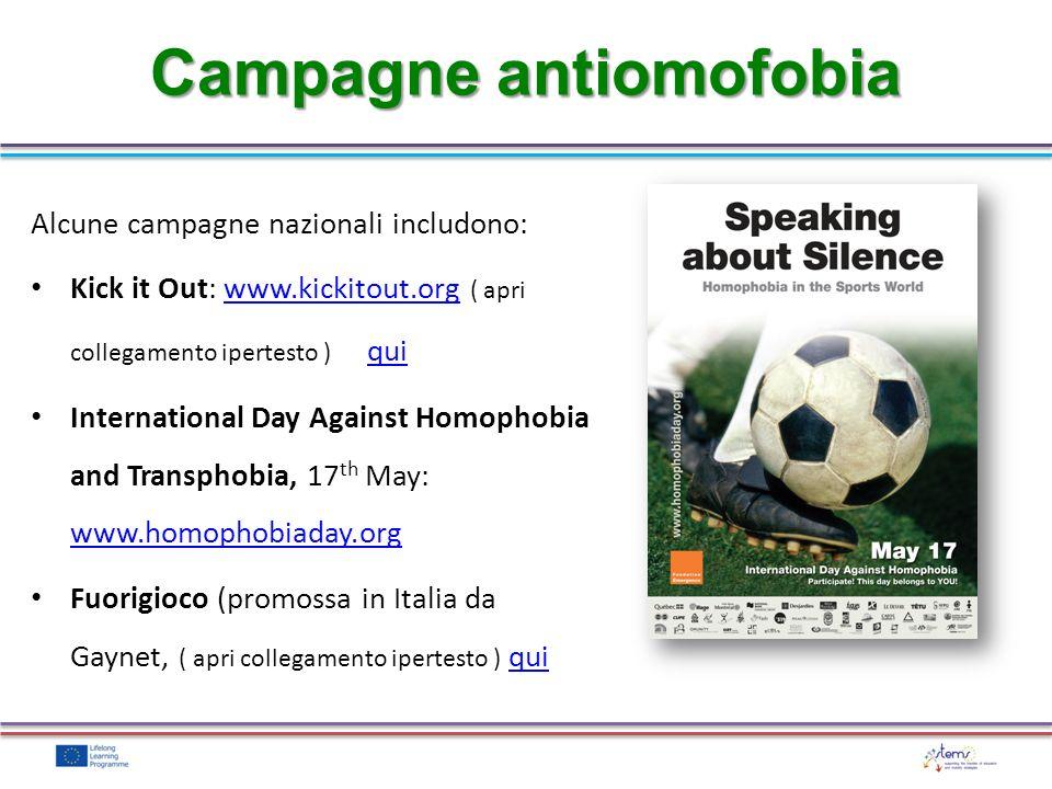 Alcune campagne nazionali includono: Kick it Out: www.kickitout.org ( apri collegamento ipertesto ) quiwww.kickitout.org qui International Day Against