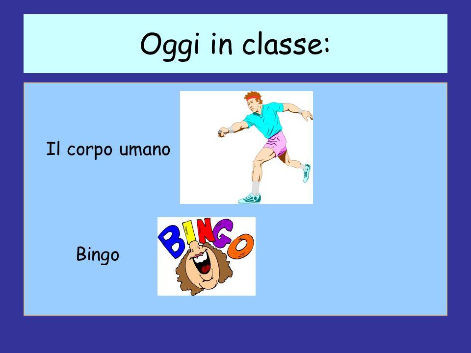 Oggi in classe: Il corpo umano Bingo