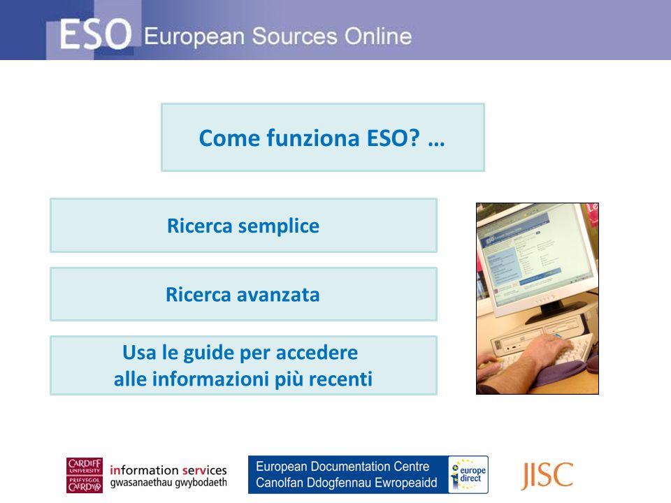 Ricerca semplice Ricerca avanzata Usa le guide per accedere alle informazioni più recenti Come funziona ESO? …