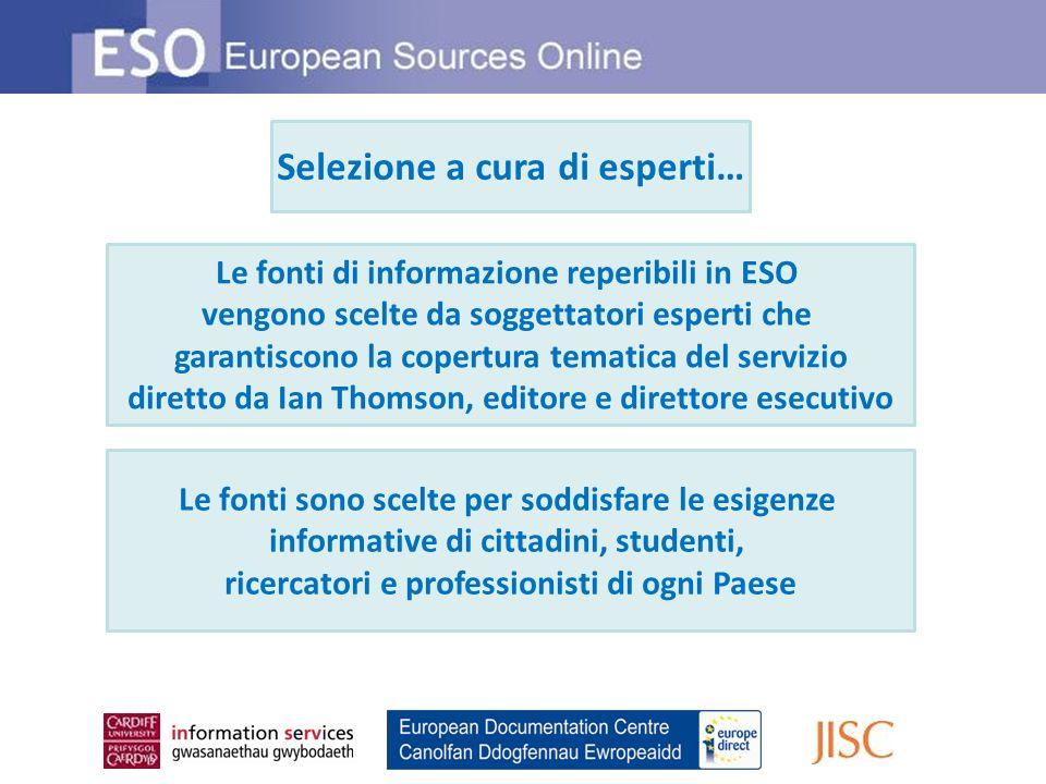 Selezione a cura di esperti… Le fonti di informazione reperibili in ESO vengono scelte da soggettatori esperti che garantiscono la copertura tematica