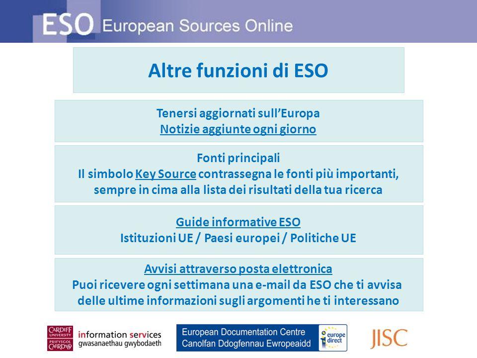 Altre funzioni di ESO Tenersi aggiornati sullEuropa Notizie aggiunte ogni giorno Fonti principali Il simbolo Key Source contrassegna le fonti più impo
