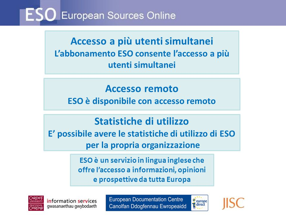 Accesso remoto ESO è disponibile con accesso remoto Accesso a più utenti simultanei Labbonamento ESO consente laccesso a più utenti simultanei Statist