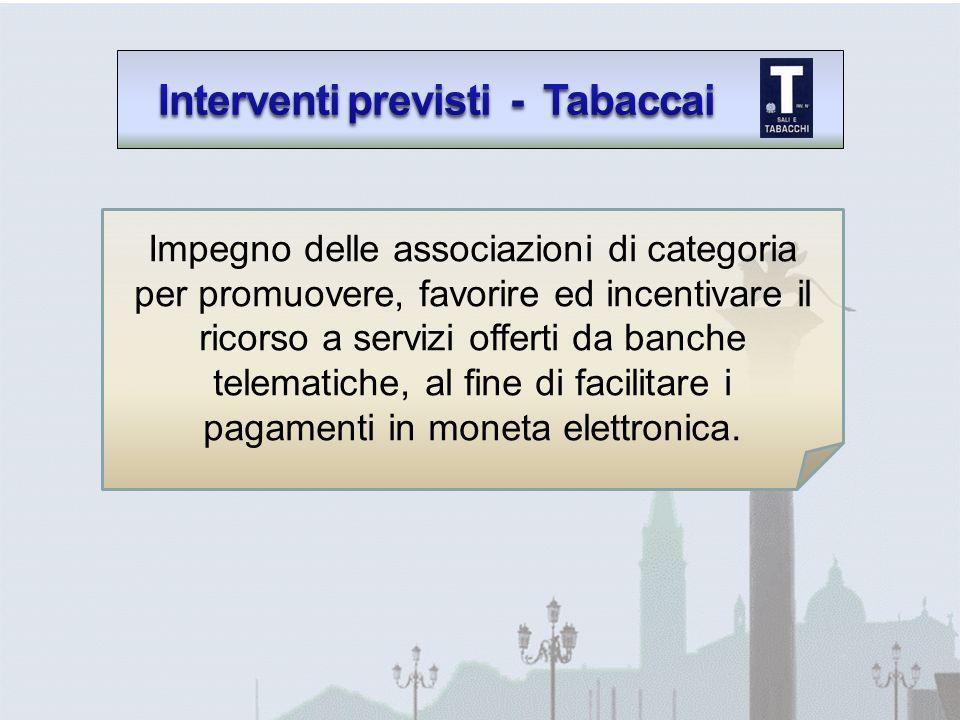 Impegno delle associazioni di categoria per promuovere, favorire ed incentivare il ricorso a servizi offerti da banche telematiche, al fine di facilitare i pagamenti in moneta elettronica.