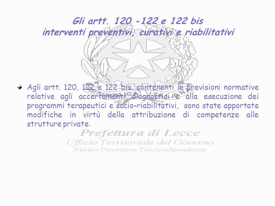 Gli artt. 120 -122 e 122 bis interventi preventivi, curativi e riabilitativi Agli artt.