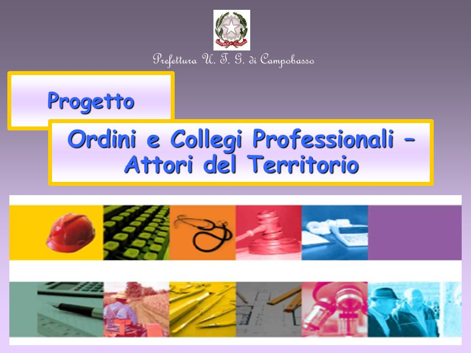 Progetto Ordini e Collegi Professionali – Attori del Territorio Prefettura U. T. G. di Campobasso