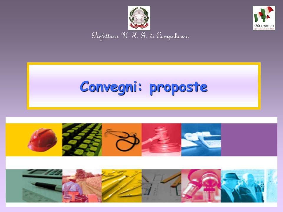 Prefettura U. T. G. di Campobasso Convegni: proposte