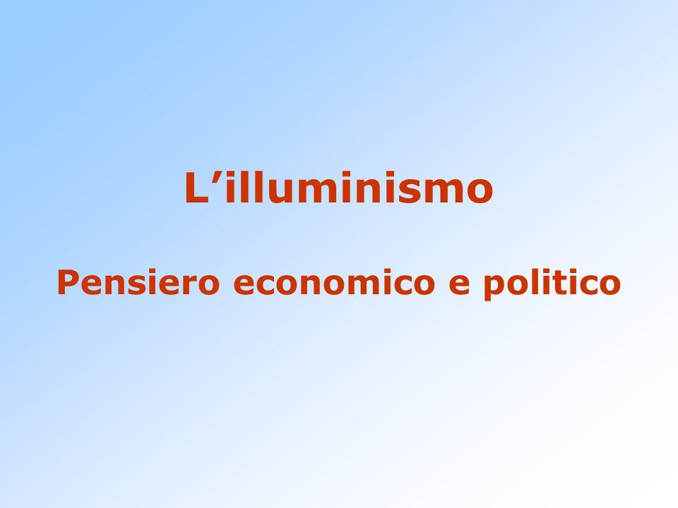 Lilluminismo Pensiero economico e politico