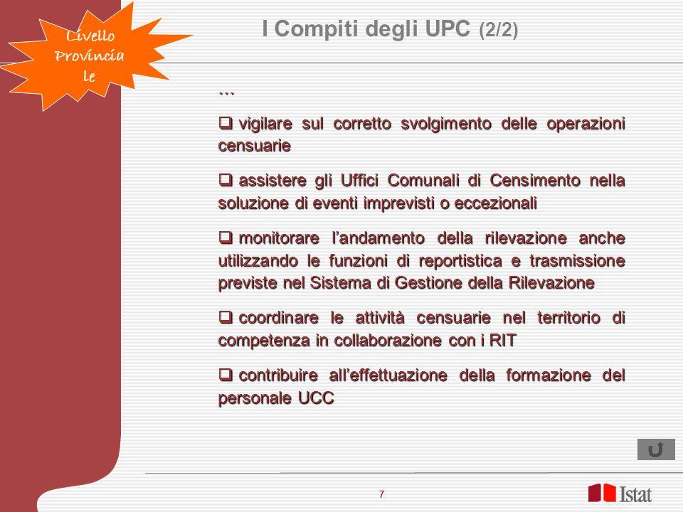 7 7 … vigilare sul corretto svolgimento delle operazioni censuarie vigilare sul corretto svolgimento delle operazioni censuarie assistere gli Uffici C