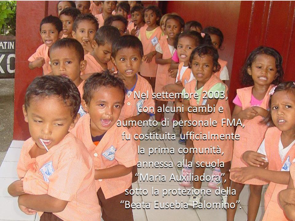 Nel settembre 2003, con alcuni cambi e aumento di personale FMA, fu costituita ufficialmente la prima comunità, annessa alla scuola Maria Auxiliadora, sotto la protezione della Beata Eusebia Palomino.