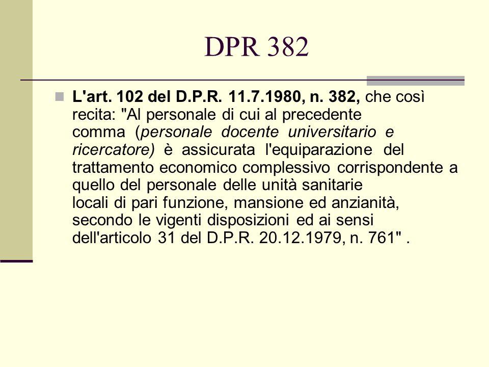 DPR 382 L'art. 102 del D.P.R. 11.7.1980, n. 382, che così recita: