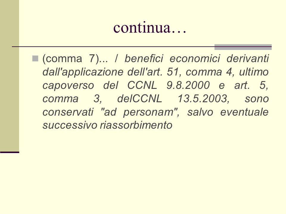 continua… (comma 7)... / benefici economici derivanti dall'applicazione dell'art. 51, comma 4, ultimo capoverso del CCNL 9.8.2000 e art. 5, comma 3, d